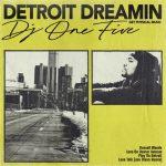 DJ One Five – Detroit Dreamin