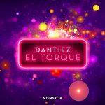 Dantiez – El Torque (Extended Mix)