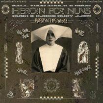 Kill Your Idols, NØUS – Heroin For Nuns