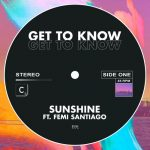 Get To Know – Sunshine (feat. Femi Santiago) [Extended Mix]