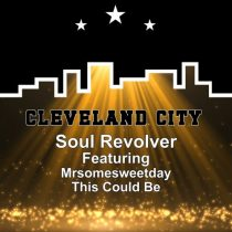 Soul Revolver, Mrsomesweetday – This Could Be