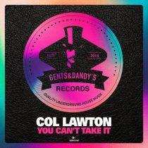 Col Lawton – You Can't Take It