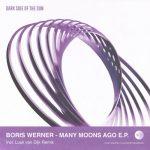 Boris Werner – Many Moons Ago E.P.