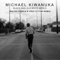 Michael Kiwanuka – Black Man In A White World (Nacho Varela & Cruz Vittor Remix)