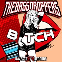 The Bass Droppers – Bxtch
