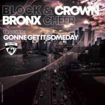 Block & Crown, Bronx Cheer – Gonne Get It Someday