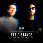 Far Distance – Hyperspace / Stardust
