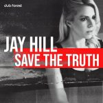 Jay Hill – Save the Truth