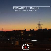 Edvard Hunger – Sometimes You Know
