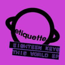 Eighteen Keys – This World EP