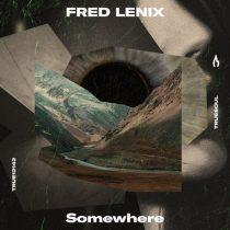 Fred Lenix – Somewhere