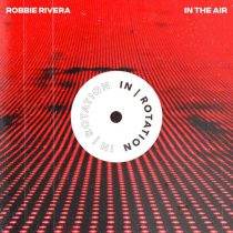 Robbie Rivera – In The Air EP
