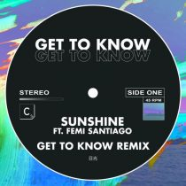 Get To Know – Sunshine (Get To Know Remix) (feat. Femi Santiago) [Extended Mix]