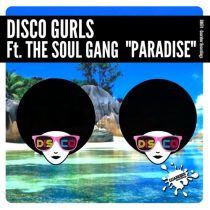 Disco Gurls, The Soul Gang – Paradise