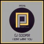 CJ Cooper – I Dont Want You