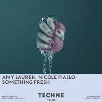 Amy Lauren, Nicole Fiallo – Something Fresh (Extended Mix)