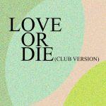 Dapayk Solo – Love Or Die (Club Version)
