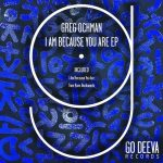 Greg Ochman – I Am Because You Are Ep