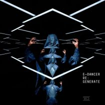 Kevin Saunderson, E-Dancer – Re:Generate