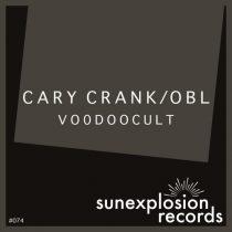 Cary Crank, OBL – Voodoocult