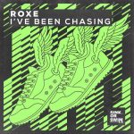 Roxe – I've Been Chasing (Extended Mix)