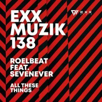 SevenEver, RoelBeat – All These Things