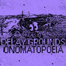 Delay Grounds – Onomatopoeia